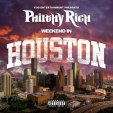 Philthy Rich – Weekend In Houston (2021)