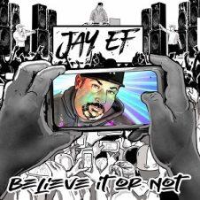 JAY-EF – Believe It or Not (2021)