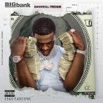 Bankroll Freddie – Big Bank (2021)
