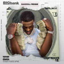 Bankroll Freddie – Big Bank (2021)