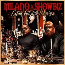 Milano Constantine & Showbiz – Eating But Still Hungry (2021)