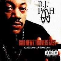DJ Pooh – Bad Newz Travels Fast (1997)