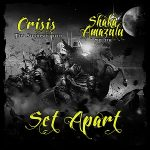 Crisis Tha Sharpshooter – Set Apart (2021)