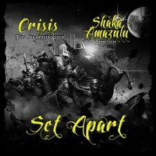 Crisis Tha Sharpshooter – Set Apart (2021)