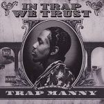 Trap Manny – In Trap We Trust (2021)