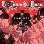 Eric Bobo & Stu Bangas – Empires (2021)
