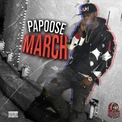 Papoose – March (2021)
