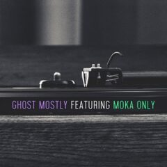 Ghost Mostly – Featuring Moka Only (2021)