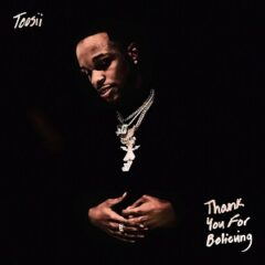 Toosii – Thank You For Believing (2021)