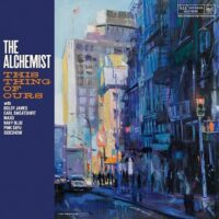The Alchemist – This Thing Of Ours (2021)