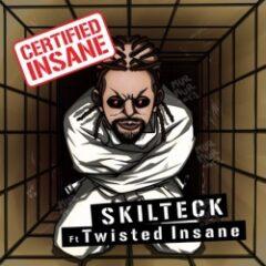 Skilteck & Twisted Insane – Certified Insane (2021)