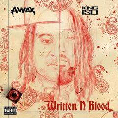 A-Wax & King Iso – Written N Blood (2021)