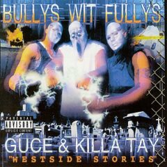 Bullys Wit Fullys – Westside Stories (2000)