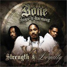 Bone Thugs-n-Harmony – Strength & Loyalty (2007)