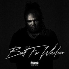 Tee Grizzley – Built For Whatever (2021)