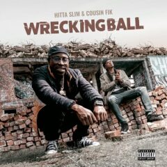 Hitta Slim & Cousin Fik – Wrecking Ball (2021)