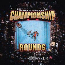 Demrick & Mike & Keys – Championship Rounds (2021)