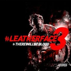 RJ Payne – Leatherface 3: There Will Be Blood (2021)