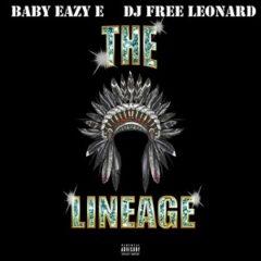 Baby Eazy-E & DJ Free Leonard – The Lineage EP (2021)