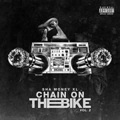 Sha Money XL – Chain on the Bike Vol. 2 (2021)