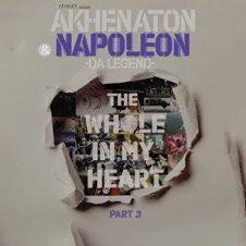 Napoleon Da Legend & Akhenaton – The Whole in My Heart Part 3 (2021)