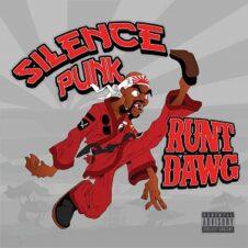 Runt Dawg – Silence Punk (2021)