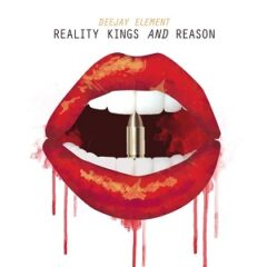 DeeJay Element – Reality Kings and Reason (2021)