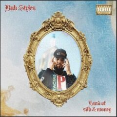 Bub Styles – Land Of Silk And Money (2021)