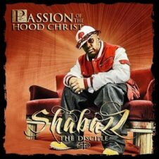 Shabazz The Disciple – Passion of the Hood Christ (Reissue) (2021)