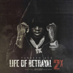 Yungeen Ace – Life of Betrayal 2x (2021)