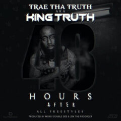 Trae Tha Truth – 48 Hours After (2021)