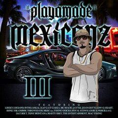 Baby Bash – PlayaMade Mexicanz III (2021)