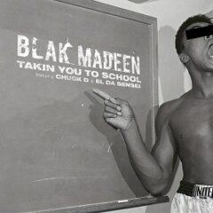 Blak Madeen – Takin You To School (2021)