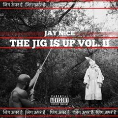 Jay Nice – The Jig Is Up Vol. 2 (2021)