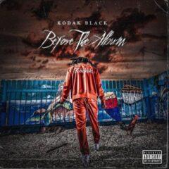 Kodak Black – Before The Album (2021)