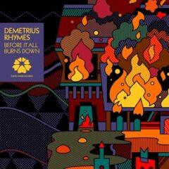 Demetrius Rhymes – Before It All Burns Down (2021)