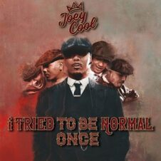 Joey Cool – i tried to be normal once (2021)