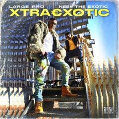 Neek The Exotic & Large Pro – Xtraexotic (2021)