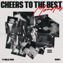 dvsn & Ty Dolla $ign – Cheers to the Best Memories (2021)